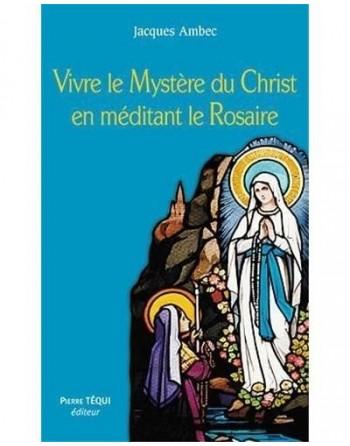 Vivre le mystère du Christ...